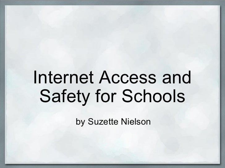 Internet Access and Safety for Schools by Suzette Nielson