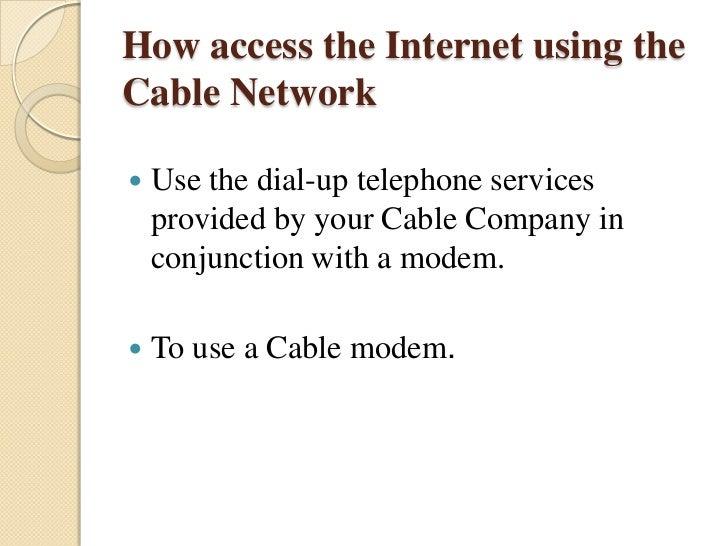 Access to internet facility via cable