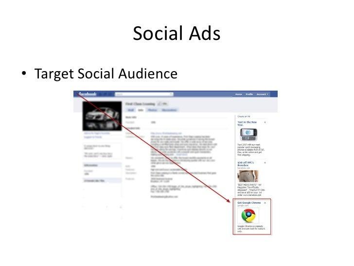 Social Ads• Target Social Audience
