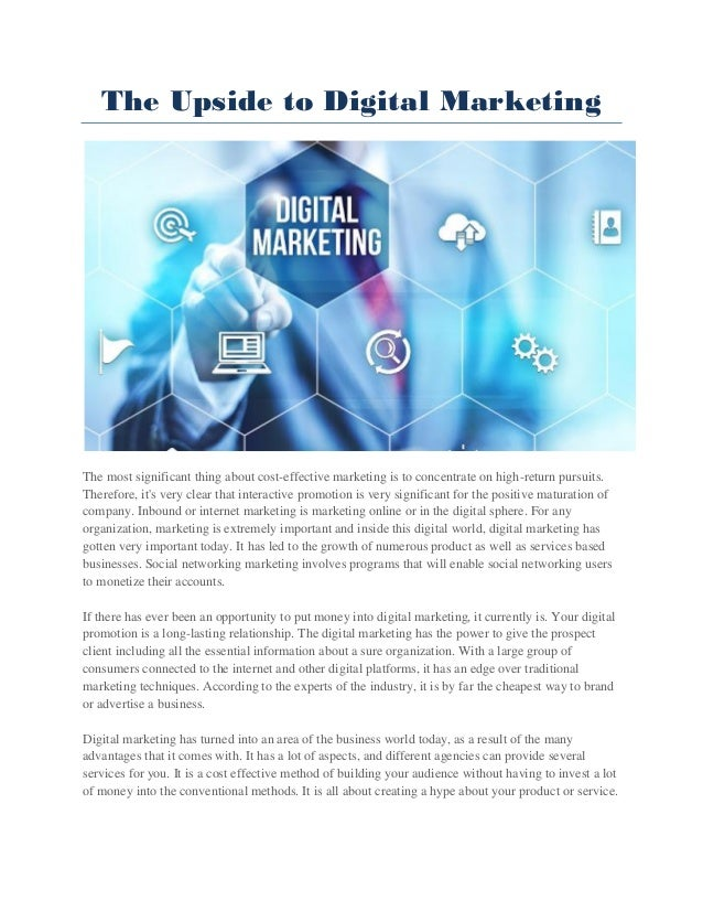 The Upside to Digital Marketing The most significant thing about cost-effective marketing is to concentrate on high-return...