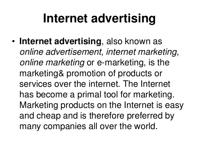 Internet advertising• Internet advertising, also known asonline advertisement, internet marketing,online marketing or e-ma...