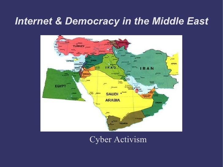 Internet & Democracy in the Middle East Cyber Activism