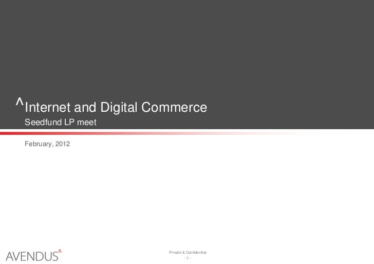 ^Internet and Digital Commerce Seedfund LP meet February, 2012                        Private & Confidential              ...
