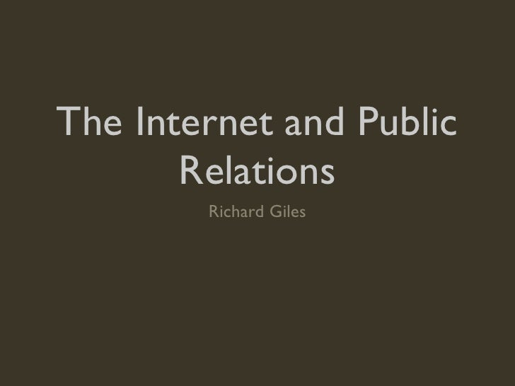 The Internet and Public        Relations         Richard Giles