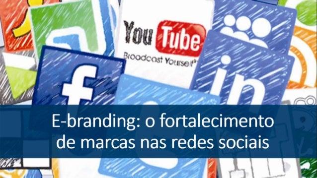 E-branding: o fortalecimento de marcas nas redes sociais