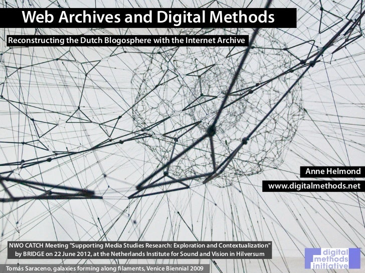 Web Archives and Digital MethodsReconstructing the Dutch Blogosphere with the Internet Archive                            ...