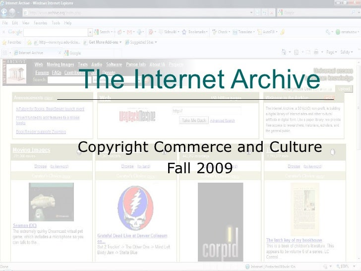 The Internet Archive Copyright Commerce and Culture Fall 2009