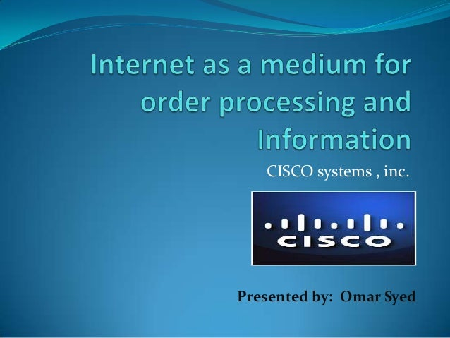 CISCO systems , inc.  Presented by: Omar Syed