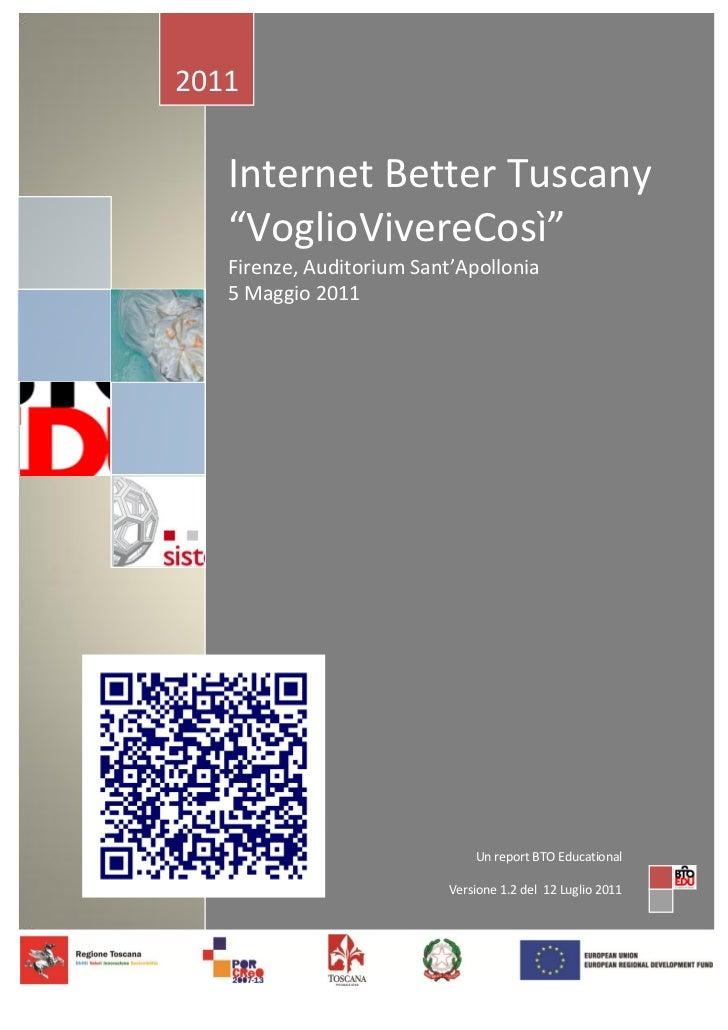 """2011   Internet Better Tuscany   """"VoglioVivereCosì""""   Firenze, Auditorium Sant'Apollonia   5 Maggio 2011                  ..."""