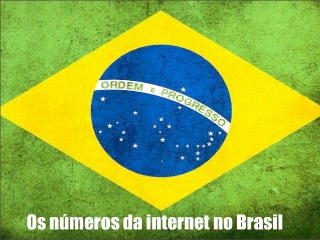 Os números da internet no Brasil