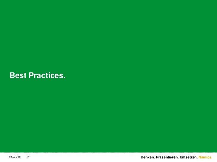 Best Practices.<br />3/2/11<br />17<br />Denken. Präsentieren. Umsetzen.<br />