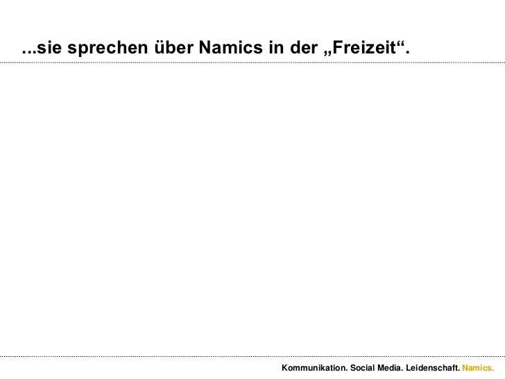 """...sie sprechen über Namics in der """"Freizeit"""".<br />Kommunikation. Social Media. Leidenschaft.<br />"""