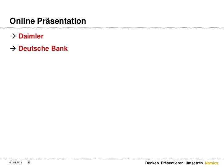 Online Präsentation.<br />Daimler<br />Deutsche Bank<br />3/2/11<br />Denken. Präsentieren. Umsetzen.<br />35<br />