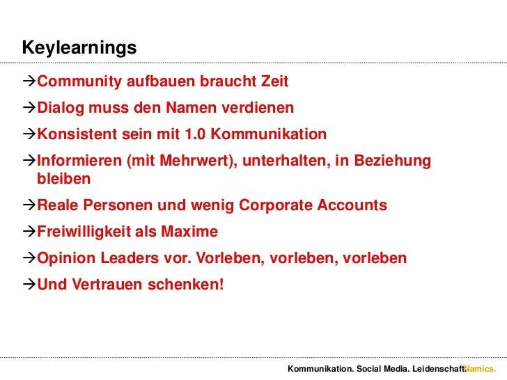 Keylearnings.<br />Community aufbauenbrauchtZeit<br />Dialog muss den Namenverdienen<br />Konsistentseinmit 1.0 Kommunikat...