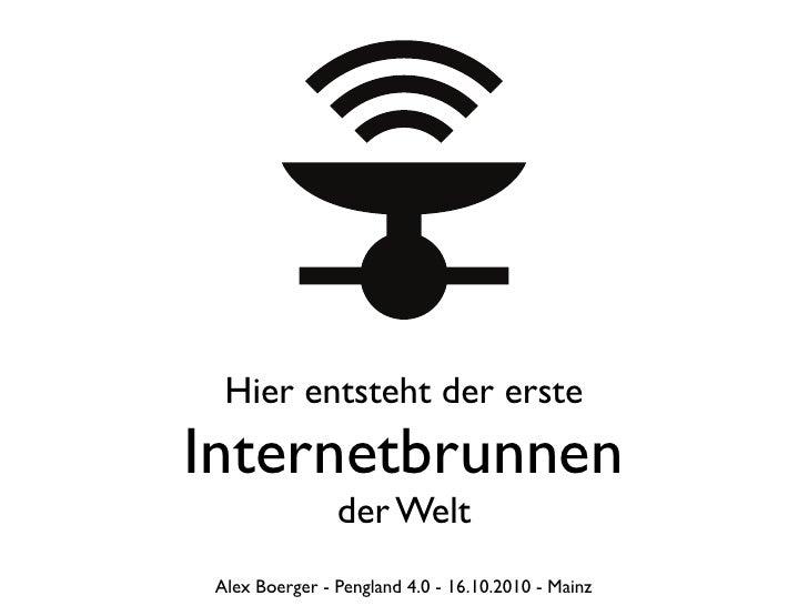 Hier entsteht der erste Internetbrunnen                 der Welt  Alex Boerger - Pengland 4.0 - 16.10.2010 - Mainz