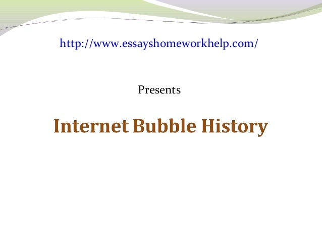 sample essay on the internet bubble history  sample essay on the internet bubble history essayshomeworkhelp com presents iinnttrroodduuccttiioonn