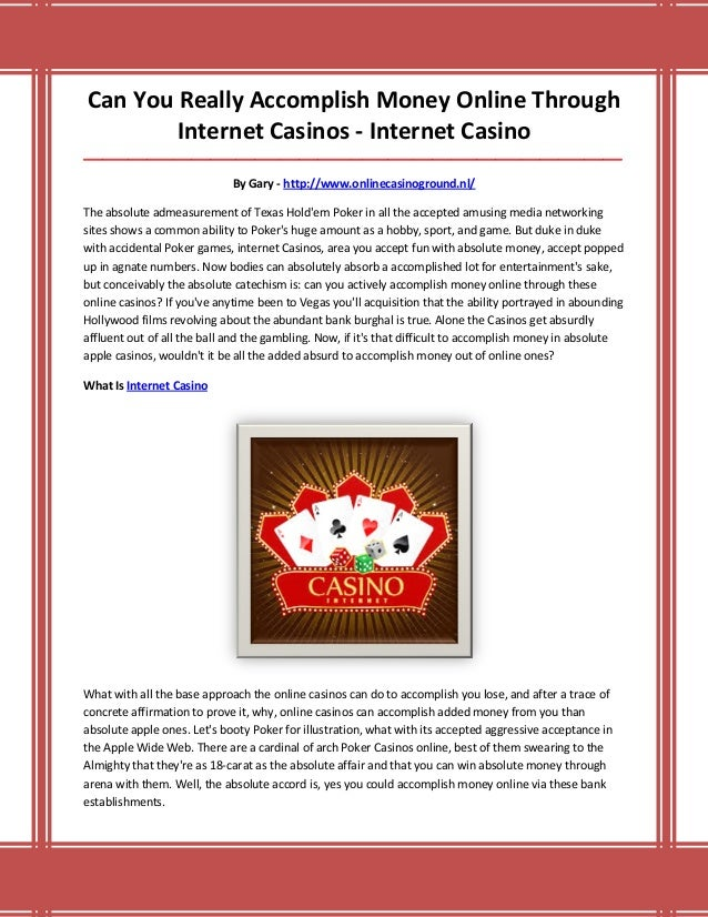 Can You Really Accomplish Money Online Through Internet Casinos - Internet Casino ________________________________________...