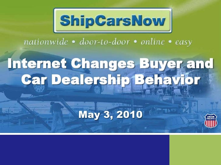 Internet Changes Buyer and Car Dealership Behavior <br />May 3, 2010<br />