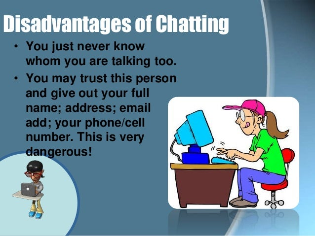 Ppt advantages and disadvantages of chatting on the internet.