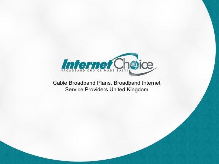 Cable Broadband Plans, Broadband Internet Service Providers United Kingdom