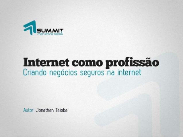 Internet como profissão – Criando negócios seguros na internet