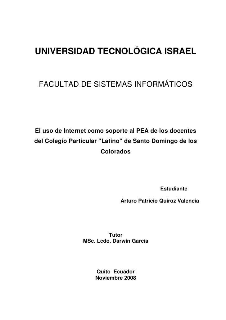 UNIVERSIDAD TECNOLÓGICA ISRAEL    FACULTAD DE SISTEMAS INFORMÁTICOS     El uso de Internet como soporte al PEA de los doce...