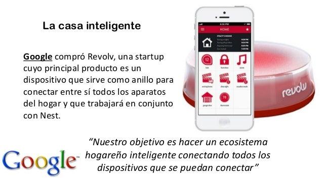 La casa inteligente Google compró Revolv, una startup cuyo principal producto es un dispositivo que sirve como anillo para...