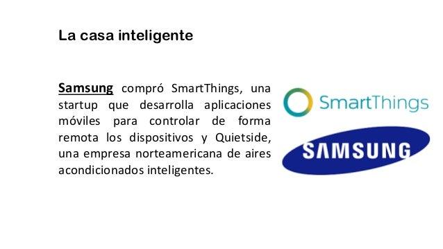 La casa inteligente Samsung compró SmartThings, una startup que desarrolla aplicaciones móviles para controlar de forma re...