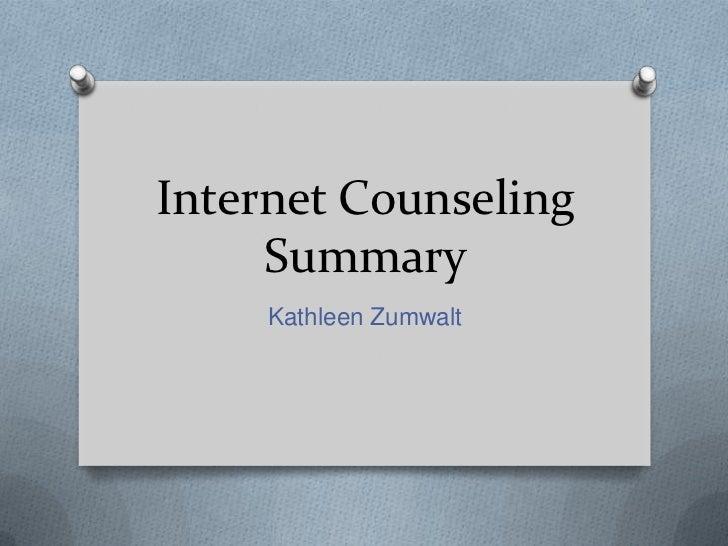 Internet CounselingSummary<br />Kathleen Zumwalt<br />