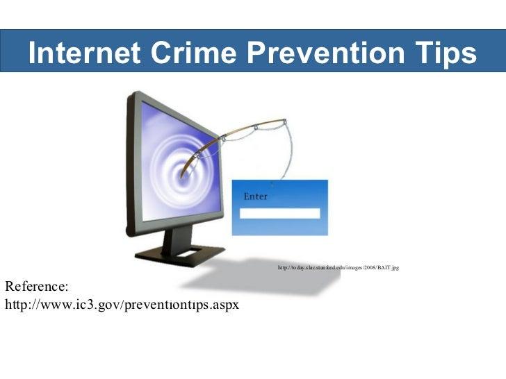 Internet Crime Prevention Tips Reference: http://www.ic3.gov/preventiontips.aspx http://today.slac.stanford.edu/images/200...