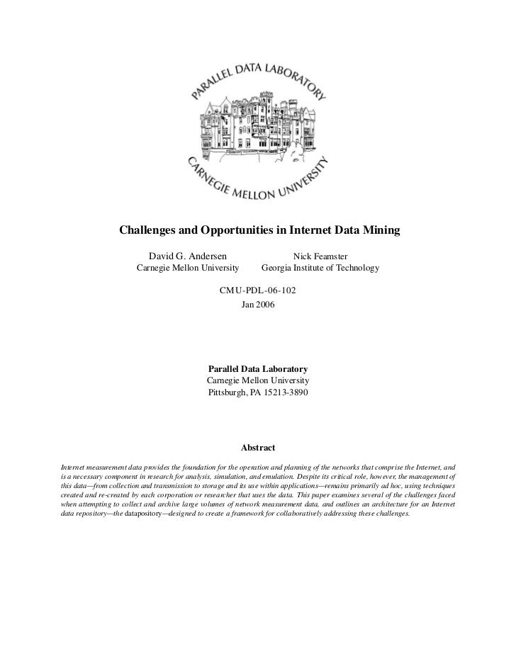 Challenges and Opportunities in Internet Data Mining                             David G. Andersen                        ...