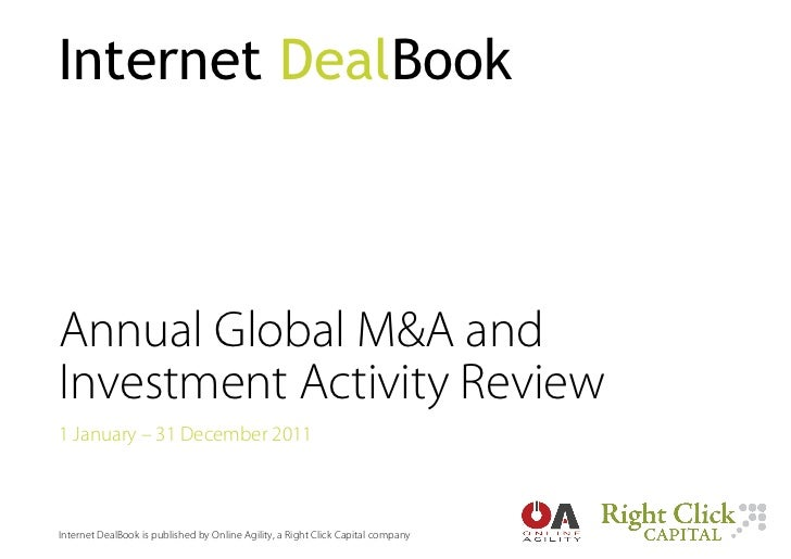 Internet DealBookAnnual  Global  M&A  and  Investment  Activity  Review1  January  –  31  December  2011Internet  DealBook...