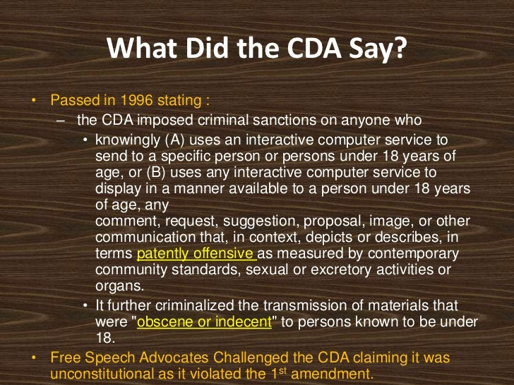 a discussion of the communication decency act cda Section 230 of the communications decency act grants interactive online services of all types, including blogs, forums, and listservs .