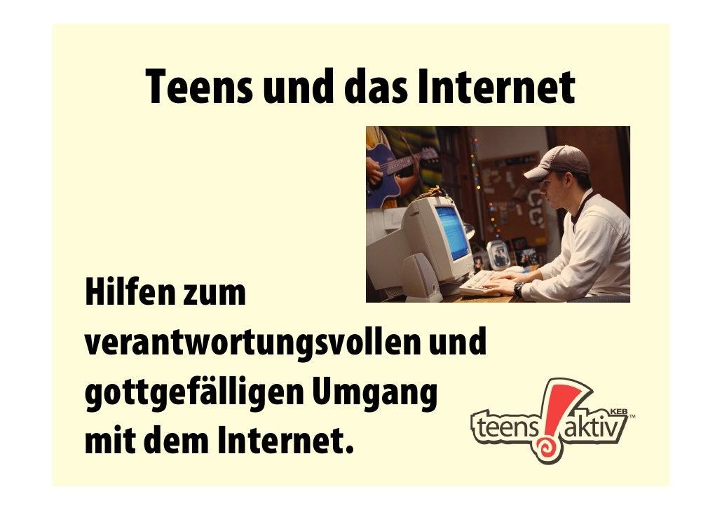 Teens und das Internet   Hilfen zum verantwortungsvollen und gottgefälligen Umgang mit dem Internet.