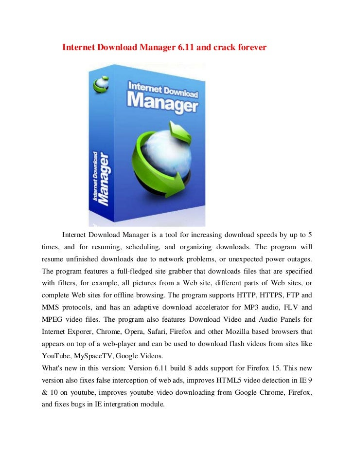 Internet Download Manager 6.11 and crack forever      Internet Download Manager is a tool for increasing download speeds b...