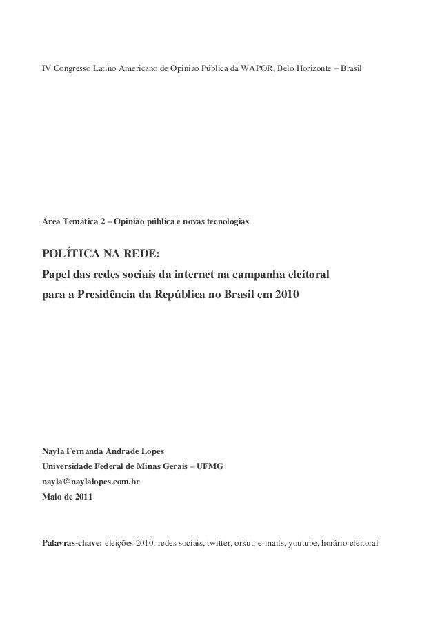 IV Congresso Latino Americano de Opinião Pública da WAPOR, Belo Horizonte – Brasil  Área Temática 2 – Opinião pública e no...