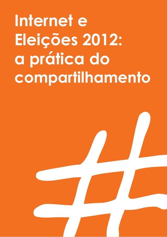 Internet eEleições 2012:a prática docompartilhamento