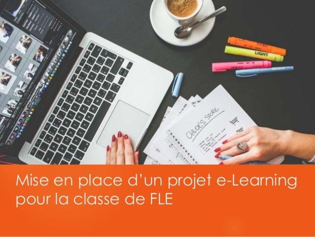 Mise en place d'un projet e-Learning pour la classe de FLE