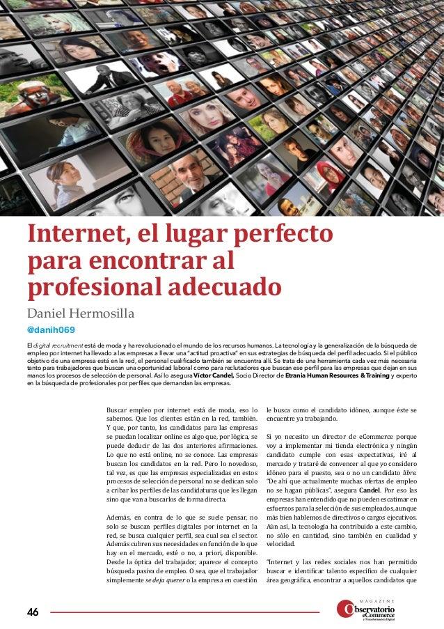 46 Internet, el lugar perfecto para encontrar al profesional adecuado El digital recruitment está de moda y ha revolucion...