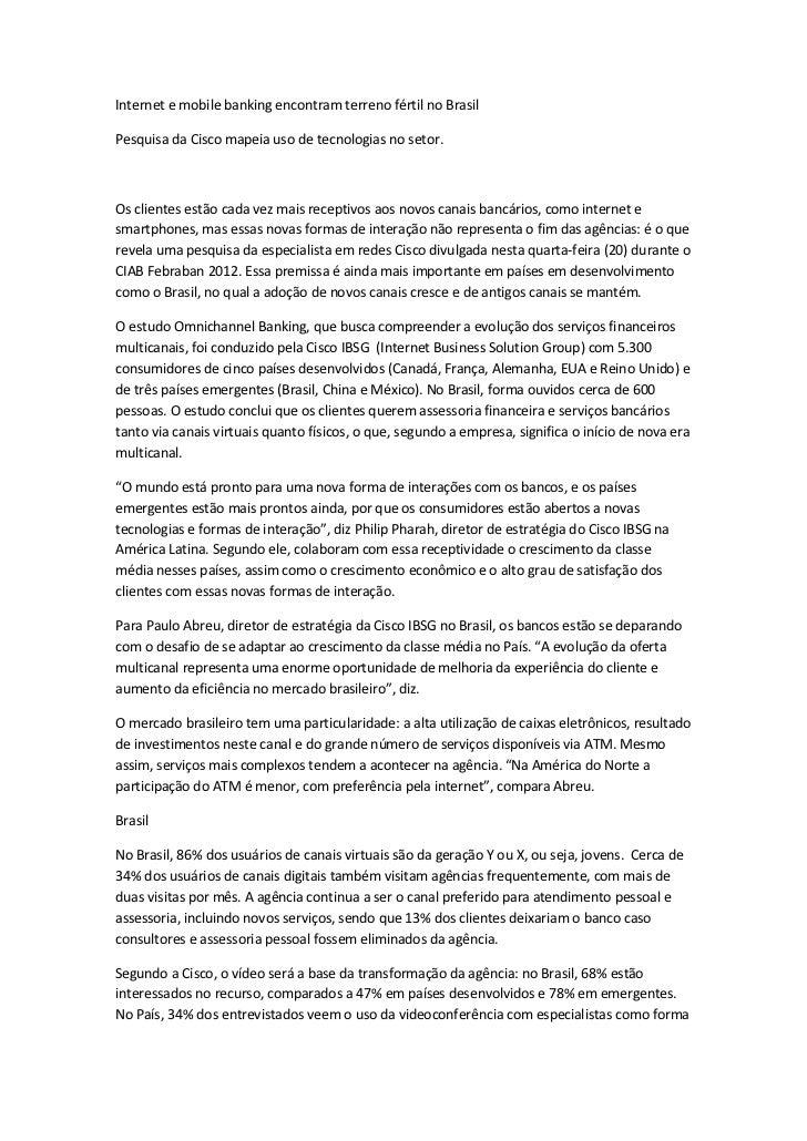 Internet e mobile banking encontram terreno fértil no BrasilPesquisa da Cisco mapeia uso de tecnologias no setor.Os client...