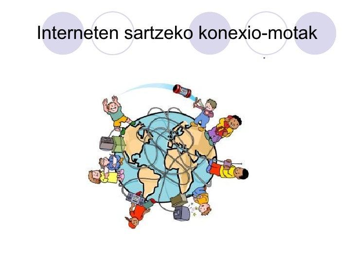 Interneten sartzeko konexio-motak