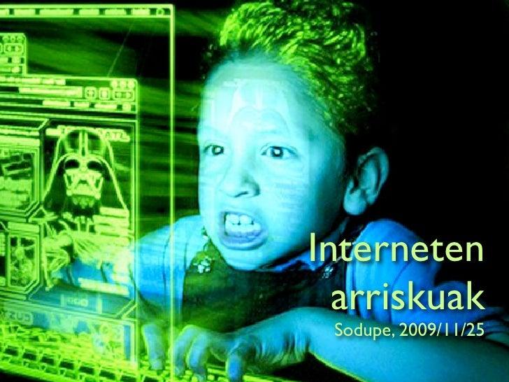 Interneten   arriskuak  Sodupe, 2009/11/25