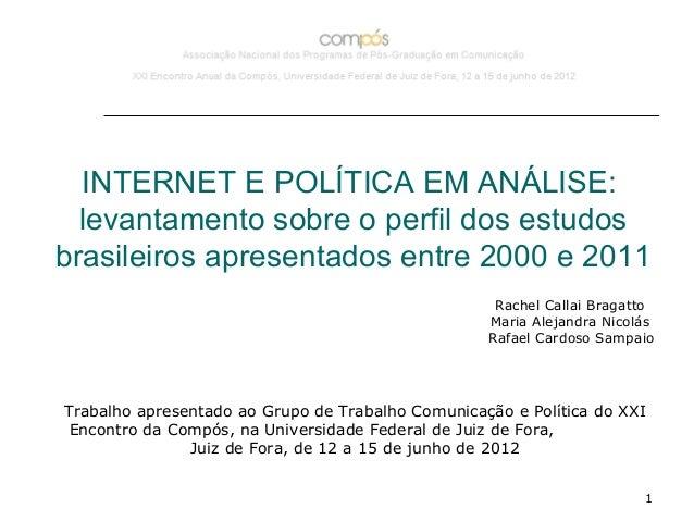 INTERNET E POLÍTICA EM ANÁLISE:  levantamento sobre o perfil dos estudosbrasileiros apresentados entre 2000 e 2011        ...