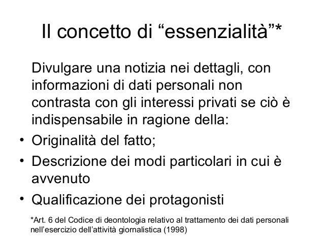"""Il concetto di """"essenzialità""""* Divulgare una notizia nei dettagli, con informazioni di dati personali non contrasta con gl..."""