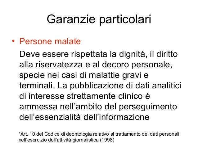 Garanzie particolari • Persone malate Deve essere rispettata la dignità, il diritto alla riservatezza e al decoro personal...