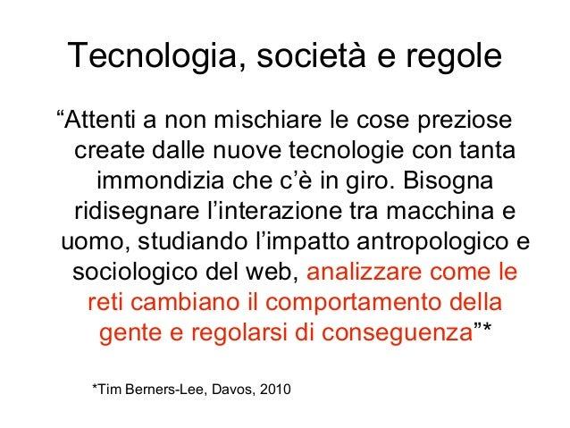 """Tecnologia, società e regole """"Attenti a non mischiare le cose preziose create dalle nuove tecnologie con tanta immondizia ..."""