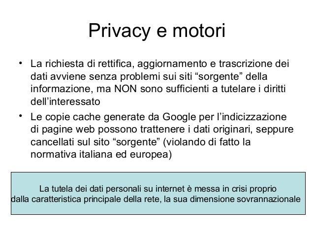 """Privacy e motori • La richiesta di rettifica, aggiornamento e trascrizione dei dati avviene senza problemi sui siti """"sorge..."""