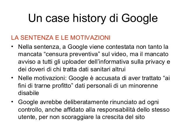 """LA SENTENZA E LE MOTIVAZIONI • Nella sentenza, a Google viene contestata non tanto la mancata """"censura preventiva"""" sul vid..."""