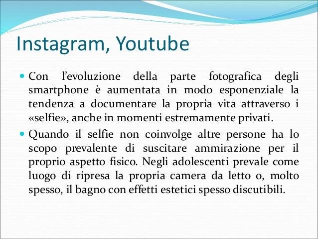 Instagram, Youtube  Con l'evoluzione della parte fotografica degli smartphone è aumentata in modo esponenziale la tendenz...