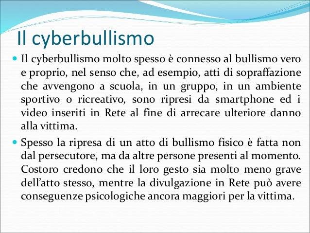 Il cyberbullismo  La difesa dagli atti di cyberbullismo passa unicamente attraverso il non nascondere quanto accade, denu...